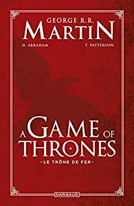 A Game of Thrones - L'intégrale de l'adaptation en bande dessinée par Tommy Patterson