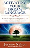 Activating Your Dream Language: A closer look at understanding the realm of dreams and visions
