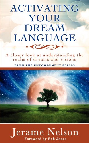 Activating Your Dream Language: A closer look at understanding the realm of dreams and visions by Brand: Living at His Feet publications