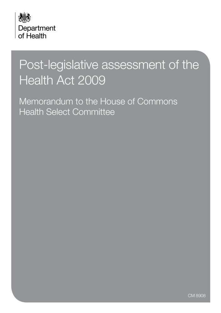 Post-legislative assessment of the Health Act 2009: memorandum to the House of Commons Health Select Committee (Cm.) PDF