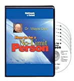 CD Version - 6 Compact Discs   In this breakthrough program, Dr. Wayne Dyer shows you how you can become one of these life-loving, No-Limit people and how, as a No-Limit Person, you can:  *Greet each day with high expectations and a clear sense of di...