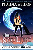 The Book Of Ill Deeds: A Paranormal Cozy Mystery (Witches Of Castle Falls 1)