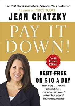 Pay It Down!: Debt-Free on $10 a Day by [Chatzky, Jean]