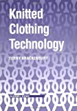 Knitted Clothing Technology, Brackenbury, Terry, 0632028076