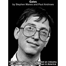 Gates: How Microsoft's Mogul Reinvented an Industry and Made Himself the Richest Man in America