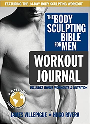 The Body Sculpting Bible For Men Workout Journal Ultimate Mens And Bodybuilding Guide Featuring Best Weight Training Workouts
