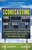 Scorecasting: The Hidden Influences Behind How Sports Are Played and Games Are Won, Tobias J. Moskowitz, L. Jon Wertheim, 0307591794
