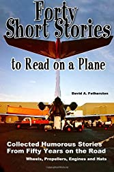 Forty Short Stories to Read on a Plane: Collected Humorous Stories: 1