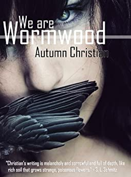 We are Wormwood by [Christian, Autumn]
