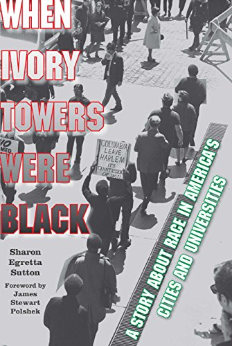 When Ivory Towers Were Black: A Story about Race in America's Cities and (Ivory Tower)