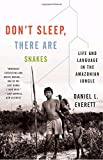 img - for Don't Sleep, There Are Snakes: Life and Language in the Amazonian Jungle (Vintage Departures) book / textbook / text book