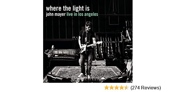 John Mayer Where The Light Is John Mayer Live In Los Angeles