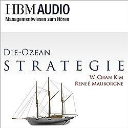 Die Ozean-Strategie (Managementwissen zum Hören - HBM Audio)