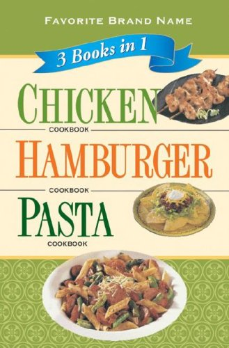 Favorite Brand Name 3 Books in 1 Chicken Cookbook Hamburger Cookbook Pasta Cookbook
