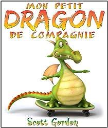 Mon Petit Dragon de Compagnie (French Edition)
