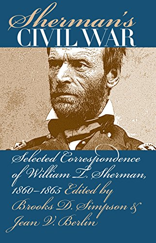 Sherman's Civil War: Selected Correspondence of William T. Sherman, 1860-1865 (Civil War America)