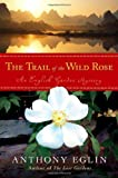 img - for The Trail of the Wild Rose (English Garden Mystery, Book 4) book / textbook / text book