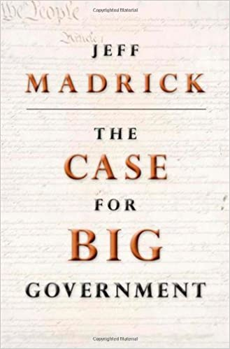 The Case for Big Government (The Public Square Book Series)