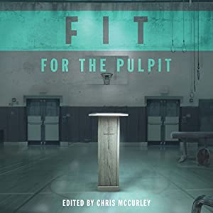 Fit for the Pulpit Audiobook