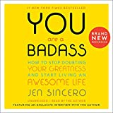 You Are a Badass®: How to Stop Doubting Your