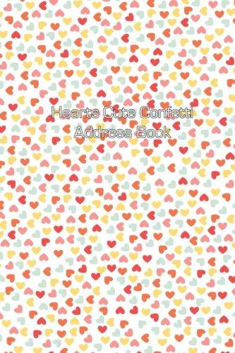 Download Hearts Cute Confetti Address Book (Address Books) (Volume 15) ebook