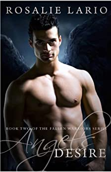Angel's Desire (The Fallen Warriors series Book 2) by [Lario, Rosalie, Rosalie Lario]