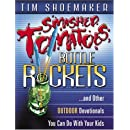 Smashed Tomatoes, Bottle Rockets: ...and Other Outdoor Devotionals You Can Do With Your Kids