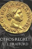 Otho's Regret (The Four Emperors Series - Book III) (Volume 3)