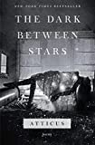 NEW YORK TIMES BESTSELLER From the internationally bestselling author of Love Her Wild comes The Dark Between Stars, a new illustrated collection of heartfelt, whimsical, and romantic poems from Instagram poetry sensation, Atticus.Atticus, has captur...
