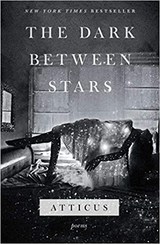 The Dark Between Stars Poems Atticus 9781982104863 Amazoncom Books