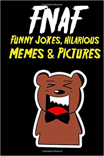 Amazon In Buy Fnaf Funny Jokes Hilarious Memes Pictures An Unofficial Five Nights At Freddy S Book Book Online At Low Prices In India Fnaf Funny Jokes Hilarious Memes Pictures An