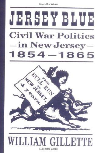 Jersey Blue: Civil War Politics in New Jersey, 1854–1865
