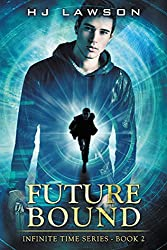 Future Bound: Time Travel Adventure (Infinite Time Book 2)