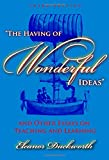 "The Having of Wonderful Ideas"" and Other Essays on Teaching and Learning"