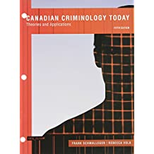 Canadian Criminology Today: Theories and Applications, Fifth Canadian Edition, Loose Leaf Version with MySearchLab (5th Edition)