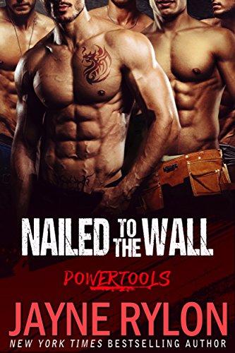 Nailed to the Wall (Powertools Book 5)