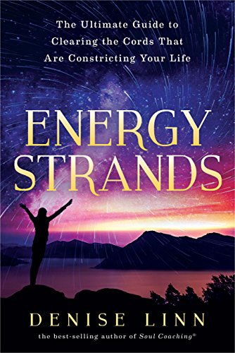 Energy Strands: The Ultimate Guide to Clearing the Cords That Are Constricting Your Life cover