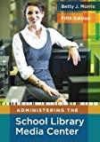img - for Administering the School Library Media Center:5th Edition book / textbook / text book