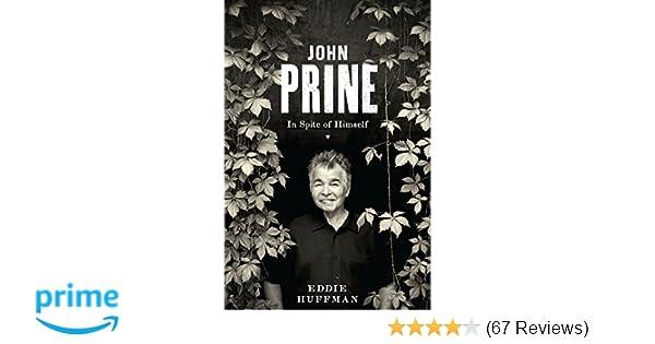 John Prine In Spite Of Himself American Music Eddie Huffman