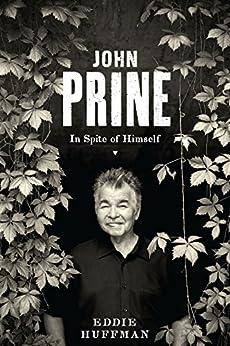 John Prine: In Spite of Himself (American Music) by [Huffman, Eddie]