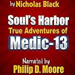 Soul's Harbor: True Adventures of Medic-13 | Nicholas Black