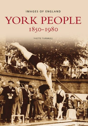 Download York People 1890-1950 (Images of England) by Yvette Turnbull (2002-04-09) ebook