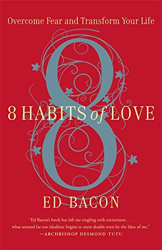8 Habits of Love: Overcome Fear and Transform Your Life pdf epub