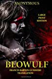 Beowulf - Large Print Edition, Francis Barton Gummere, 1494488078