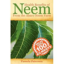 [ Health Benefits of Neem from the Abaco Neem Farm BY Paterson, MS Pamela ( Author ) ] { Paperback } 2012