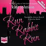 Run Rabbit Run: Sophie Green Mysteries | Kate Johnson