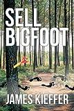 Sell Bigfoot, James Kieffer, 1481777696