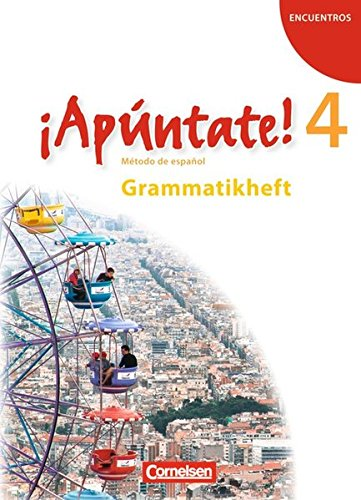 ¡Apúntate! - Ausgabe 2008: Band 4 - Grammatikheft