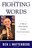 Fighting Words: A Tale of How Liberals Created Neo-Conservatism