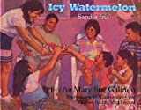 Icy Watermelon/Sandia Fria, Mary Sue Galindo, 1558853073
